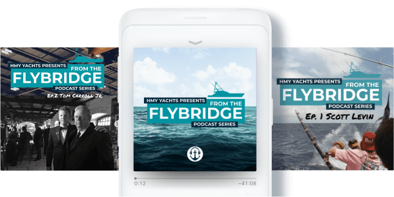 From the Flybridge | The HMY Yachts Podcast
