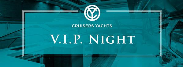 Cruisers Yachts VIP Night
