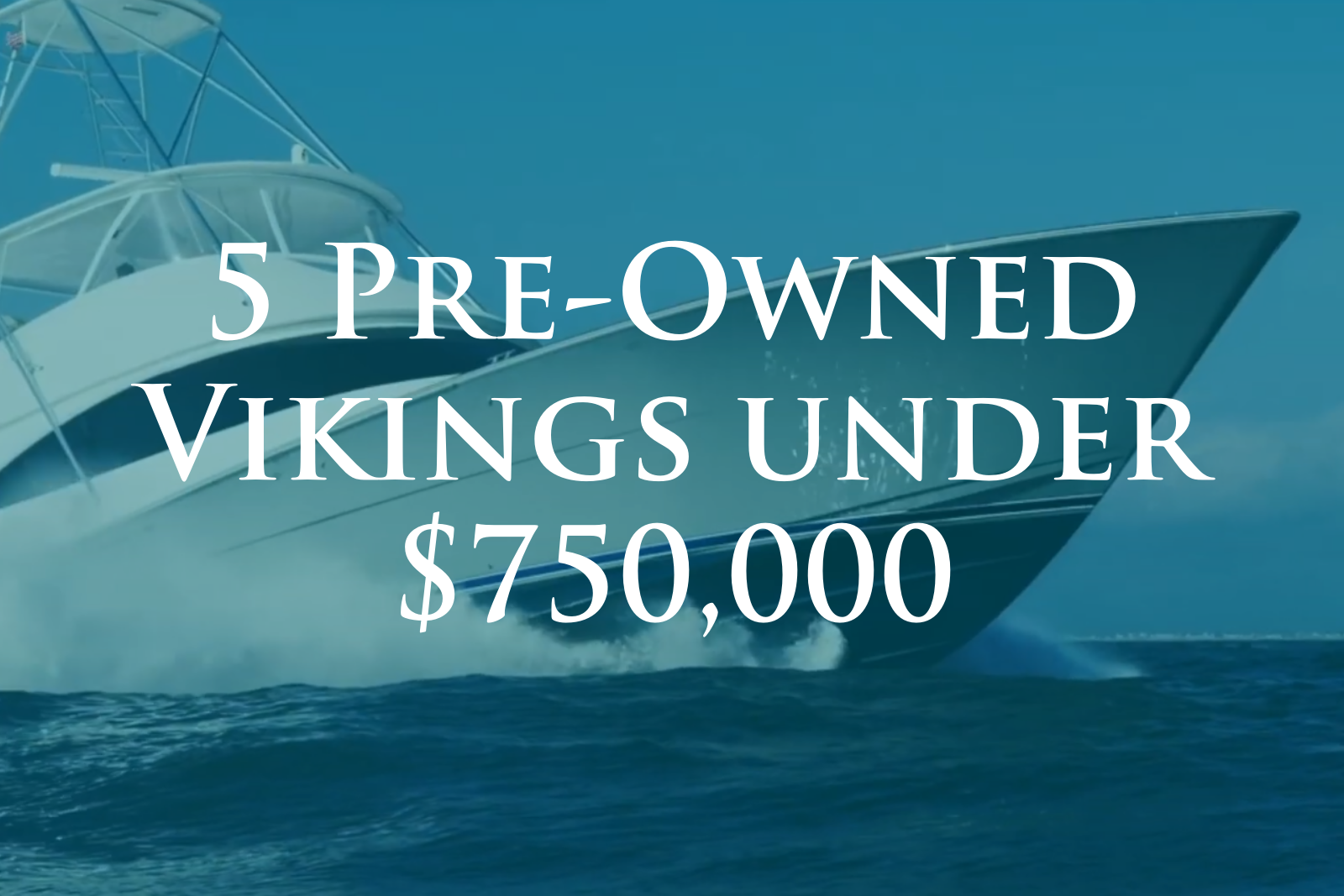 5 Pre-Owned Viking Convertibles Priced Under $750,000