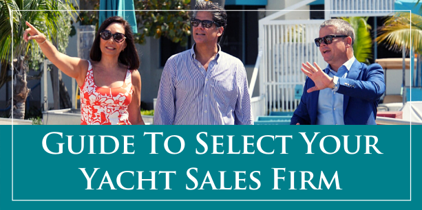 Your Guide To Select The Right Yacht Sales Firm