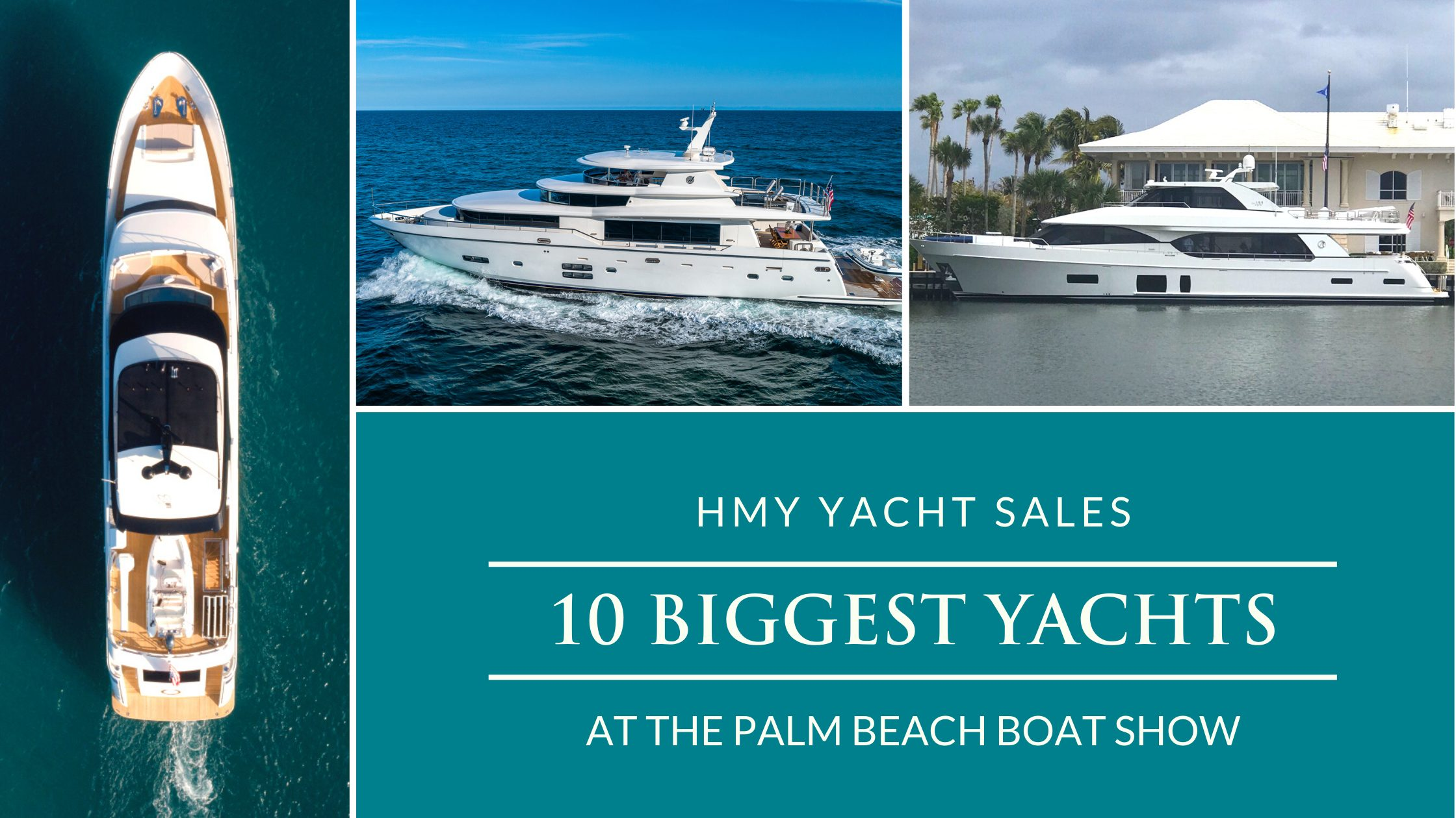 HMY's 10 Biggest Yachts At The Palm Beach Boat Show