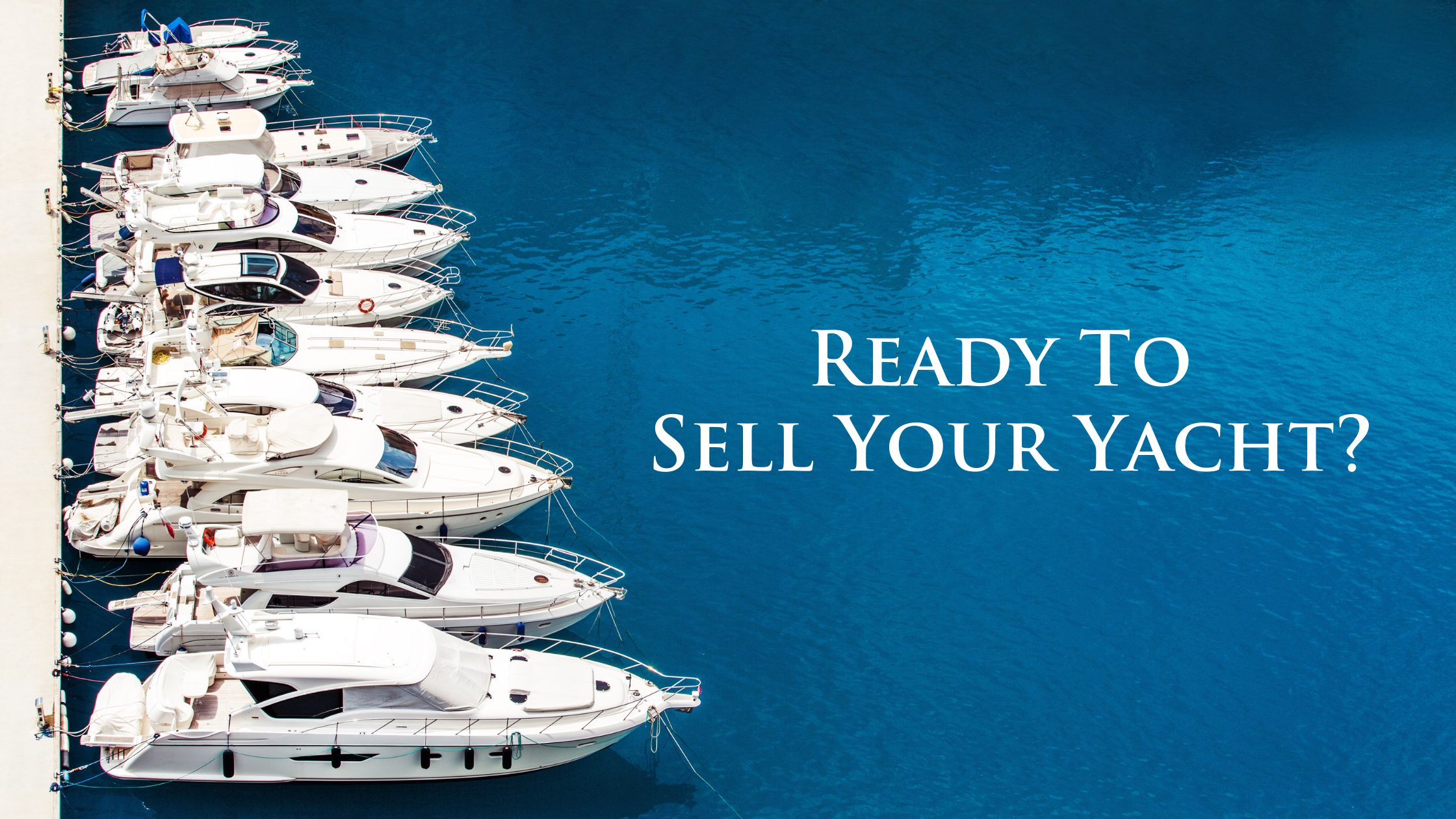 A Full-Service Yacht Brokerage Firm Offers Sellers Many Advantages