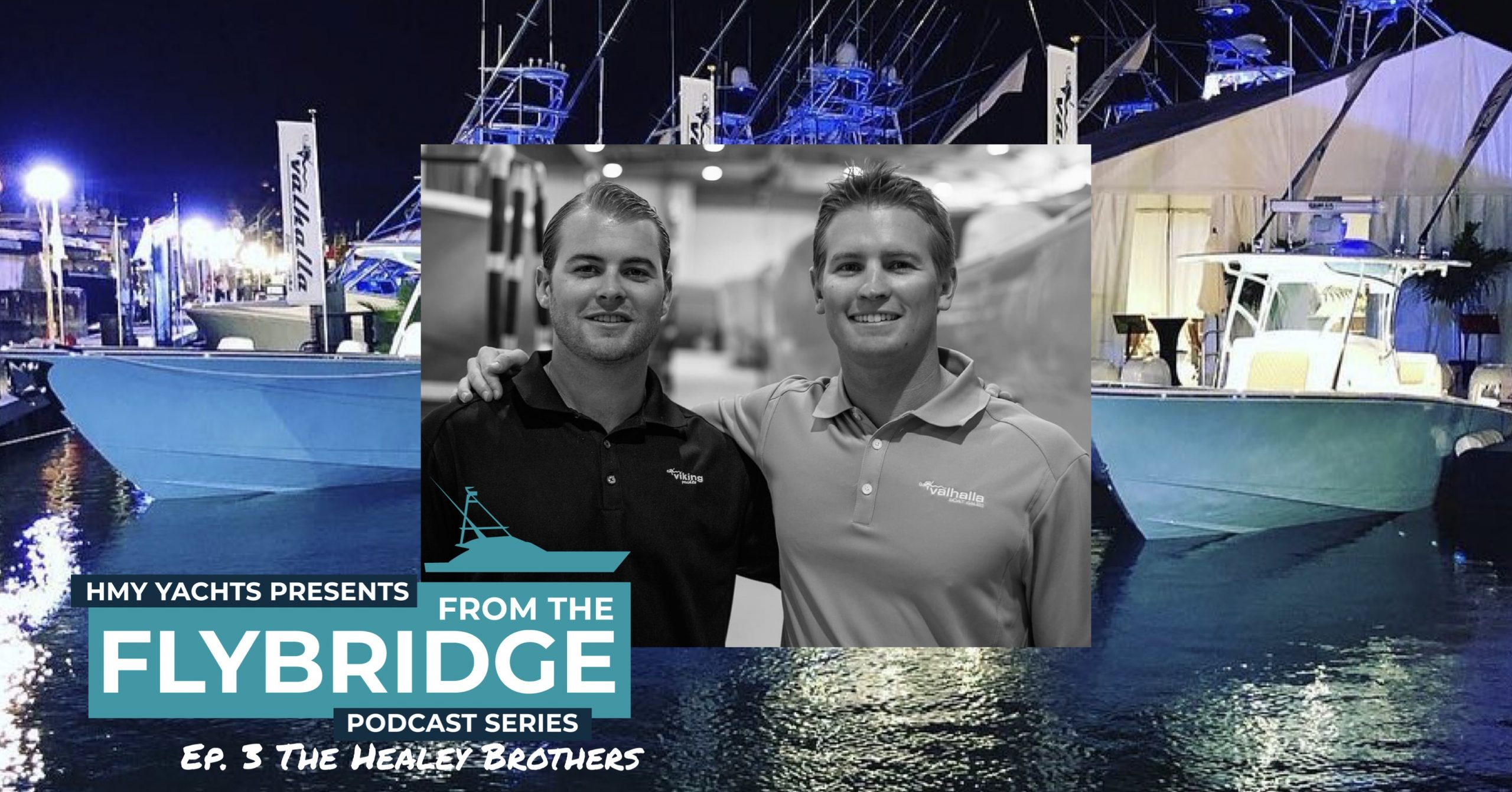 From the Flybridge- Episode #3 The Healey Brothers