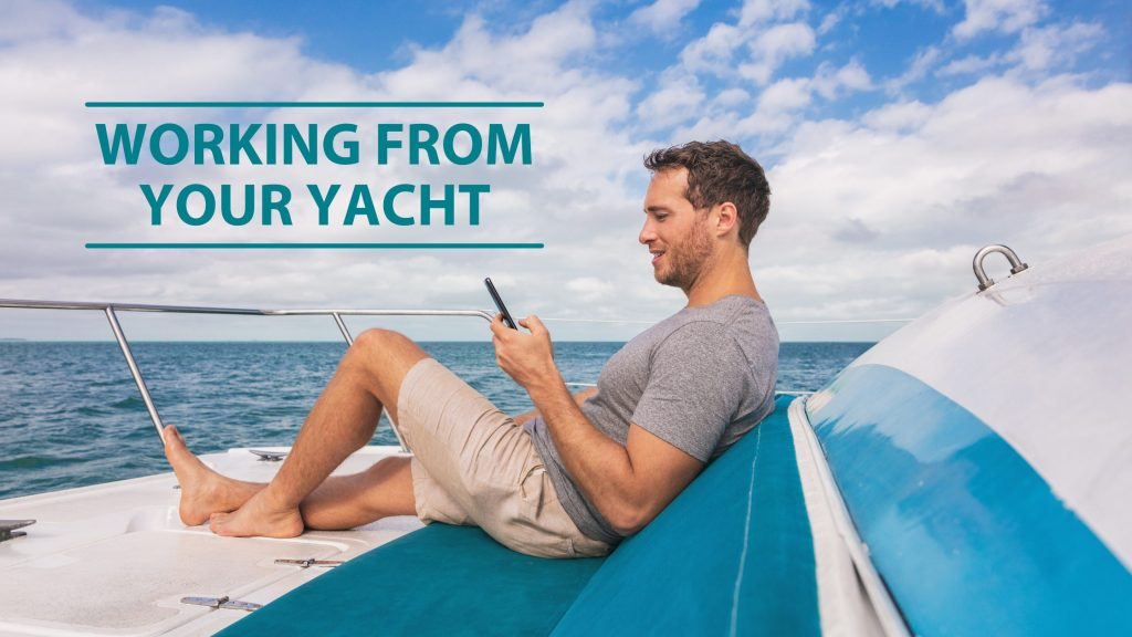Working From Your Yacht
