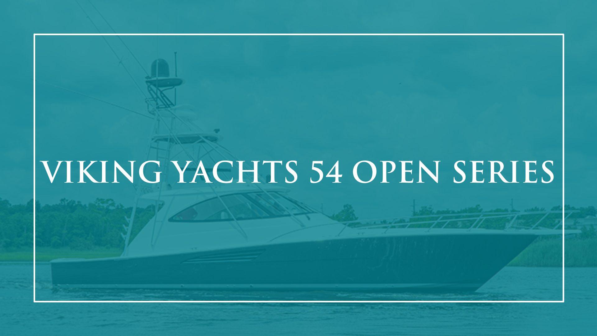 Viking Yachts 54′ Open Series