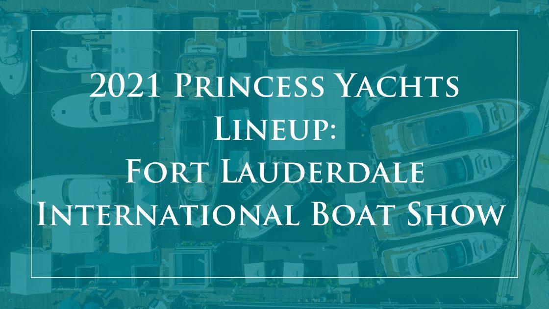 The Princess Yachts Lineup at FLIBS 2021